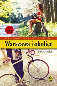 RM Warszawa i okolice, Przewodnik rowerowy - PIOTR ŚLIWKA
