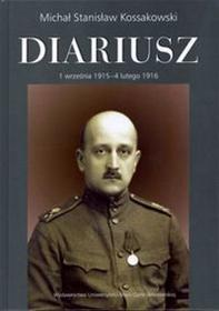 UMCS Wydawnictwo Uniwersytetu Marii Curie-Skłodows Diariusz. 1 września 1915 - 4 lutego 1916 - Kossakowski Michał Stanisław