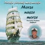 Morze Nasze Morze Polskie Piosenki Marynarskie Krzysztof Piechota