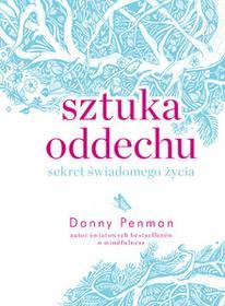 Penman Danny Sztuka oddechu. Sekret świadomego życia / wysyłka w 24h