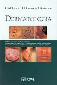 Wydawnictwo Lekarskie PZWL Dermatologia - Rycroft R.J.G., Robertson S.J., Wakelin S.H.