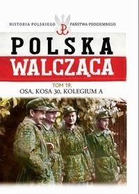 Edipresse Polska Polska Walcząca Tom 19 Osa, Kosa 30, Kolegium A - Edipresse Polska