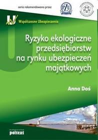 Ryzyko ekologiczne przedsiębiorstw na rynku ubezpieczeń majątkowych - Doś Anna