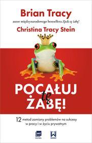 MT Biznes Pocałuj tę żabę. 12 metod zamiany problemów w sukcesy w pracy i w życiu prywatnym - Brian Tracy