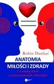 Copernicus Center Press Anatomia miłości i zdrady. Co nauka mówi o namiętnościach człowieka - ROBIN DUNBAR