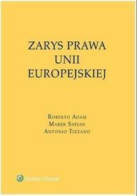 Zarys prawa Unii Europejskiej - Marek Safjan, Tizzano Antonio, Adam Roberto
