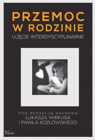 Impuls Przemoc w rodzinie - ujęcie interdyscyplinarne - Wirkus Łukasz, Paweł Kozłowski
