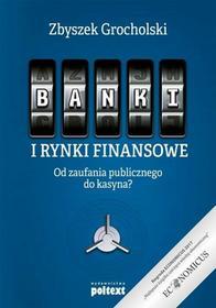 GROCHOLSKI ZBYSZEK Banki i rynki finansowe / wysyłka w 24h