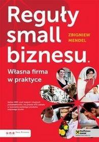 OnePress Zbigniew Mendel Reguły small biznesu Własna firma w praktyce