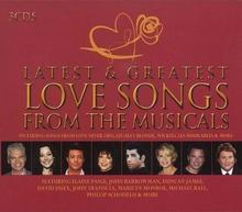 Latest & Greatest Love Songs From The Musicals. CD