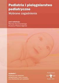 Pediatria i pielęgniarstwo pediatryczne Wybrane zagadnienia
