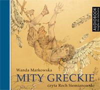 Biblioteka Akustyczna Mity greckie Audiobook Wanda Markowska
