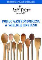 Pomoc gastronomiczna w Wielkiej Brytanii Rozmówki polsko-angielskie Jacek Gordon