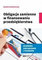 Obligacje zamienne w finansowaniu przedsiębiorstwa Damian Kaźmierczak