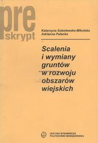 Politechnika Warszawska Scalenia i wymiary gruntów w rozwoju obszarów wiejskich