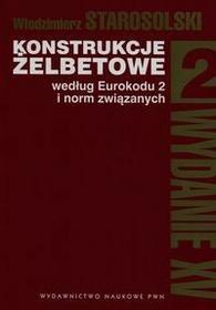 Konstrukcje żelbetowe według Eurokodu 2 i norm związanych Tom 2 - Włodzimierz Starosolski