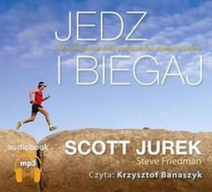 Jurek Scott, Friedman Steve Jedz i biegaj audiobook / wysyłka w 24h