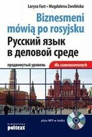 Poltext Biznesmeni mówią po rosyjsku dla zaawansowanych (książka z CD) - Larysa Fast, Magdalena Zwolińska
