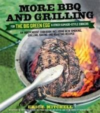 MELIA PUBLISHING SERVICES More BBQ and Grilling for the Big Green Egg and Other Kamado