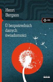 vis-a-vis Etiuda O bezpośrednich danych świadomości - Henri Bergson
