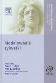 Urban & Partner Modelowanie sylwetki z płytą DVD - Katz Bruce E., Sadick Neil S.