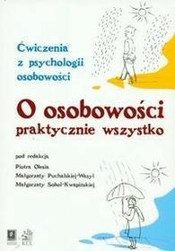 Wydawnictwo Naukowe Scholar O osobowości praktycznie wszystko Oleś Piotr, Puchalska-Wasyl Małgorzata, Sobol-Kwapińska Małgorza