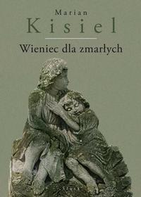 Wieniec dla zmarłych - Marian Kisiel