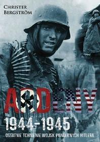 Bergstrm Christer Ardeny 1944-1945 Ostatnie tchnienie wojsk pancernych Hitlera / wysyłka w 24h