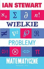 Ian Stewart Wielkie problemy matematyczne e-book)