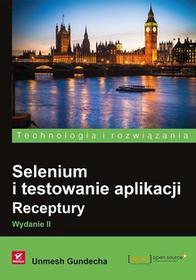 Helion Selenium i testowanie aplikacji Receptury - Unmesh Gundesha