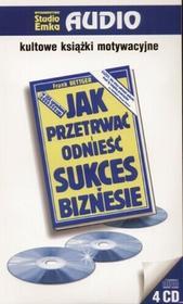 Studio Emka Frank Bettger Jak przetrwać i odnieść sukces w biznesie. Audiobook