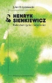 PIW Henryk Sienkiewicz - Kalendarz życia i twórczości - Krzyżanowski Julian
