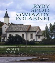Bernardinum Ryby spod gwiazdy polarnej - Andrzej Grzyb