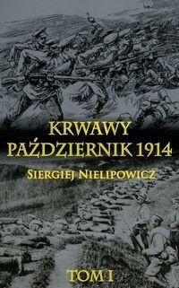 Napoleon V Krwawy październik 1914 Tom 1 - Nielipowicz Siergiej