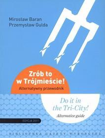 Agora Zrób to w Trójmieście - Baran Mirosław, Gulda Przemysław