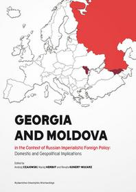 Georgia and Moldova in the context of Russian imperialistic foreign policy: domestic and geopolitica - mamy na stanie, wyślemy natychmiast