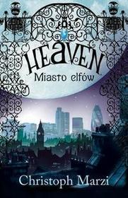 Muza Heaven. Miasto elfów - CHRISTOPH MARZI