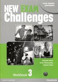 Longman New Exam Challenges 3 Zeszyt ćwiczeń. Klasa 1-3 Gimnazjum Język angielski - Amanda Maris, Anna Sikorzyńska, Tomasz Siuta