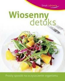 Olesiejuk Sp. z o.o. Smak zdrowia. Wiosenny detoks - Praca zbiorowa