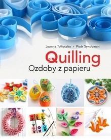 Buchmann / GW Foksal Quilling. Cuda z papieru - Joanna  Tołłoczko
