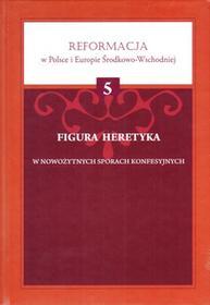 Sub Lupa Figura heretyka w nowożytnych sporach konfesyjnych praca zbiorowa