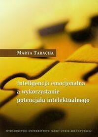 UMCS Wydawnictwo Uniwersytetu Marii Curie-Skłodows Marta Taracha Inteligencja emocjonalna a wykorzystanie potencjału intelektualnego