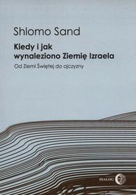 Kiedy i jak wynaleziono Ziemię Izraela - Sand Shlomo
