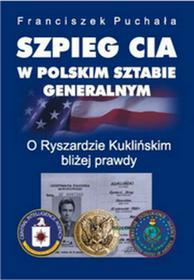 Bellona Szpieg CIA w polskim Sztabie Generalnym - Franciszek Puchała