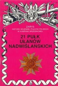 Ajaks 21 Pułk Ułanów Nadwiślańskich Zarys Historii Wojennej Pułków Polskich w Kampanii Wrześniowej Jerzy Wojciechowski