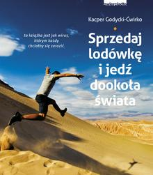 Zwierciadło Sprzedaj lodówkę i jedź dookoła świata - Kacper Godycki-Ćwirko