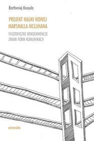 Universitas Projekt nauki nowej Marshalla McLuhana. - Knosala Bartłomiej