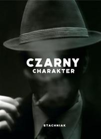 Znak Czarny charakter - Powieść o warszawskiej ulicy - Łukasz Stachniak