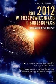 Videograf II Andrzej Sieradzki Rok 2012 w przepowiedniach i horoskopach. Dziennik apokalipsy