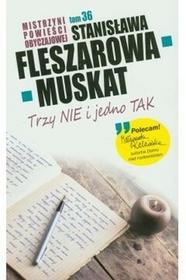 Stanisława Fleszarowa-Muskat Trzy nie i jedno tak / TOM 36 Mistrzyni Powieści Obyczajowej